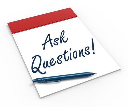 interrogatory: Ask Questions! On Notebook Meaning Interrogatory Or Investigation Stock Photo