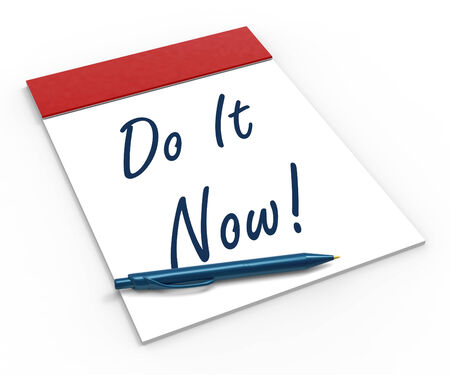 Do It Now! Notebook Showing Motivation Impulse Or Urgency photo