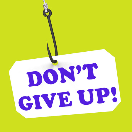 positivity: Dont Give Up! On Hook Showing Positivity Motivation And Encouragement