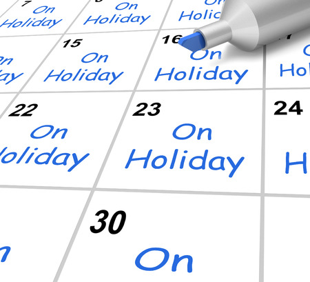 On Holiday Calendar Meaning Vacation And Break From Work