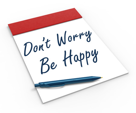 dont worry: Dont Worry Be Happy Notebook Shows Relaxation Stress-free And Happiness Stock Photo
