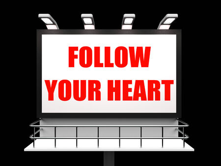intuition: Follow Your Heart Sign Referring to Following Feelings and Intuition