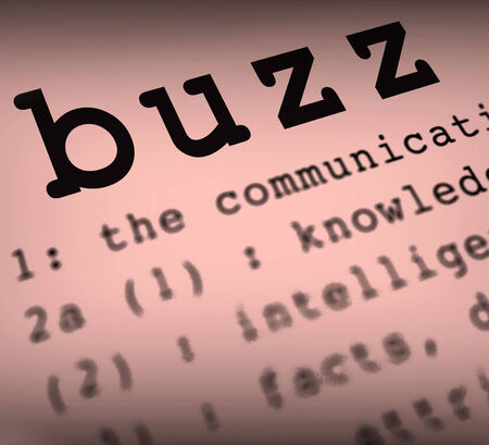 popularity: Buzz Definition Showing Public Attention Exposure Or Popularity