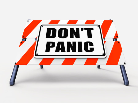 Dont Panic Sign Referring to Relaxing and Avoid Panicking Standard-Bild
