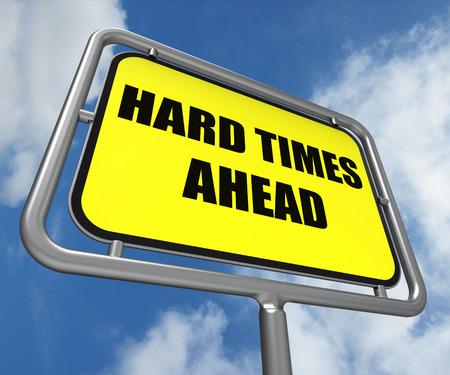 ontbering: Hard Times Ahead Teken Betekenis Tough ontberingen en Moeilijkheden Waarschuwing Stockfoto
