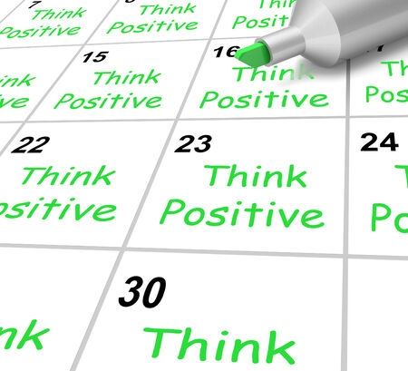 Think Positive Calendar Meaning Bright Outlook And Optimistic
