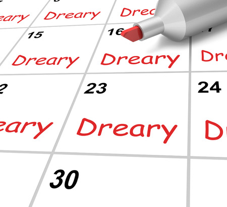 tedious: Dreary Calendar Meaning Gloomy Dull And Uninteresting Stock Photo