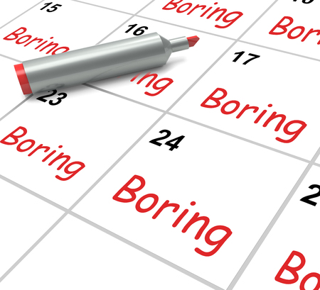 tedious: Boring Calendar Meaning Uninteresting Tedious And Mundane Stock Photo