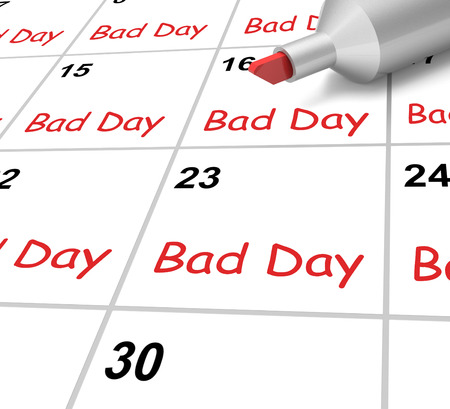 Bad Day Calendar Showing Rough Or Stressful Time photo