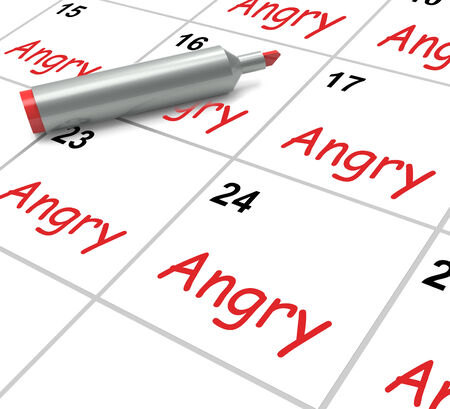 impassioned: Angry Calendar Meaning Fury Rage And Resentment