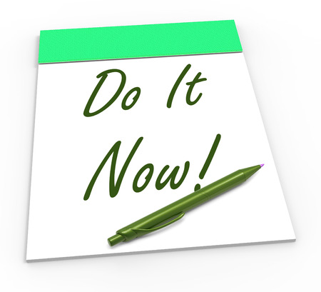 Do It Now Notepad Showing Take Action Straight Away photo