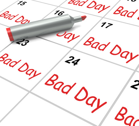 Bad Day Calendar Showing Unpleasant Or Awful Time photo