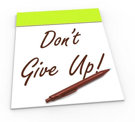 perseverar: Dont Give Up Bloc de notas Mostrando persisten y Persevera