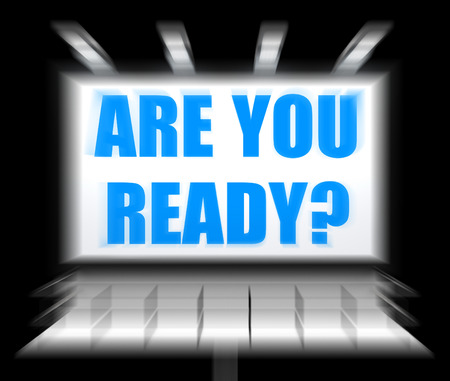 Are You Ready Sign Displaying Waiting and Being Prepared photo