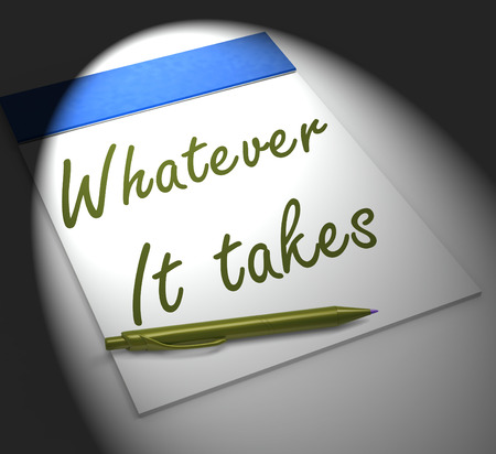 Whatever It Takes Notebook Displaying Courageous Motivated Or Fearless