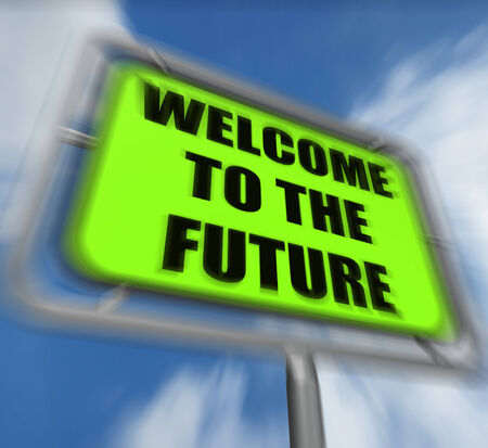 imminent: Welcome to the Future Sign Displaying Imminent Arrival of Time