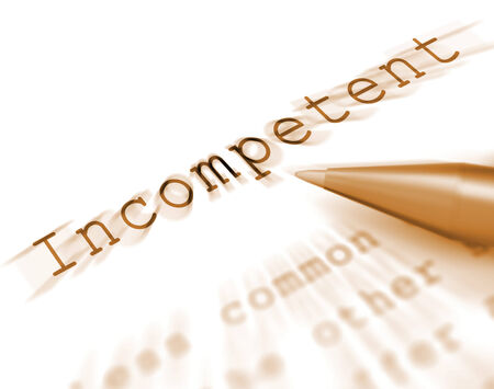 unskilled: Incompetent Word Displaying Incapable Unqualified Or Inefficient
