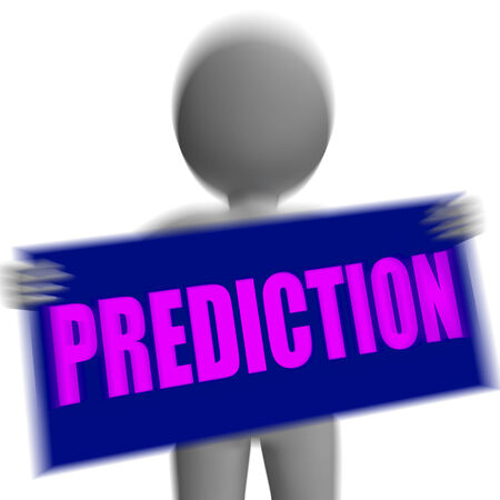 prediction: Prediction Sign Character Displaying Future Forecast Progress And Destiny