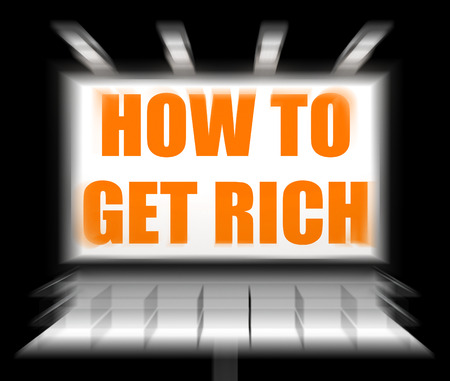 How To Get Rich Sign Displaying Self help and Financial Advice photo