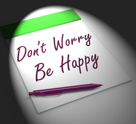 dont worry: Dont Worry Be Happy Notebook Displaying Relaxation Stress-free And Happiness