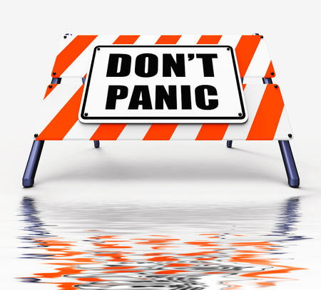 panicky: Dont Panic Sign Displaying Relaxing and Avoid Panicking Stock Photo