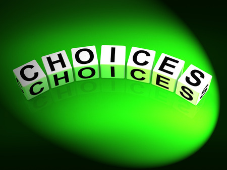choose a path: Choices Dice Showing Uncertainty Alternatives and Opportunities