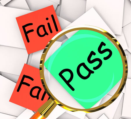 unsatisfactory: Pass Fail sticky-note Papers Meaning Certified Or Unsatisfactory
