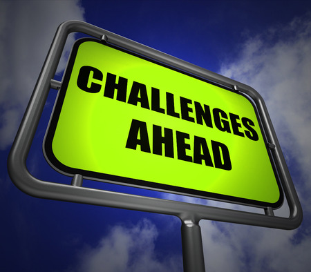 overcome a challenge: Challenges Ahead Signpost Showings to Overcome a Challenge or Difficulty