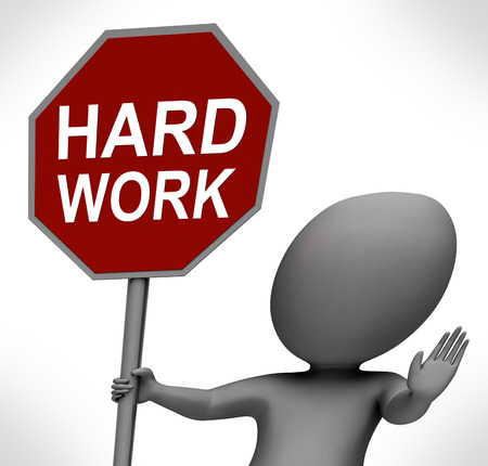 slog: Hard Work Red Stop Sign Showing Stopping Difficult Working Labour Stock Photo