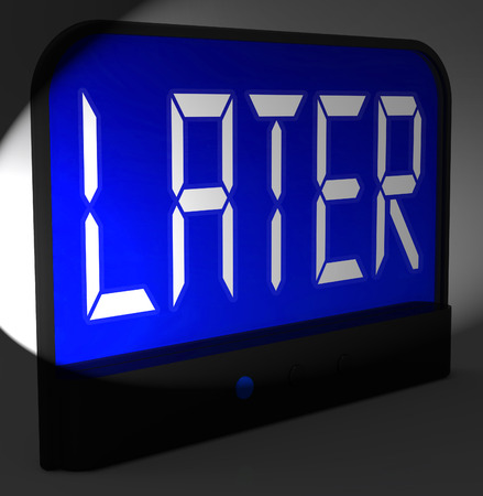 later: Later Digital Clock Showing Afterwards Or In A While