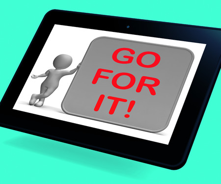 going for it: Go For It Tablet Showing Goals Or Opportunities