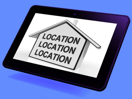 best location: Location Location Location House Tablet Showing Prime Real Estate