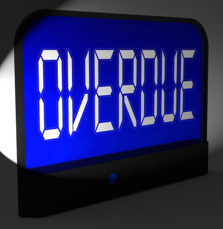 tardy: Overdue Digital Clock Meaning Behind Time Or Past Due Stock Photo