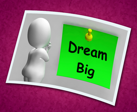 Dream Big Photo Meaning Ambition Future Hope