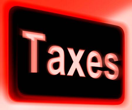 excise: Tasse segno mostrando fiscale o tassazione