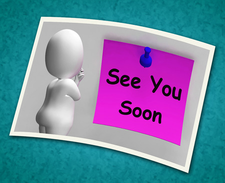See You Soon Photo Meaning Goodbye Or Farewell photo