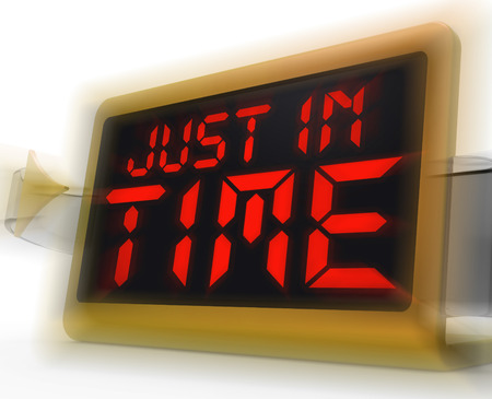 just in time: Just in Time Digital Clock Meaning Not Too Late