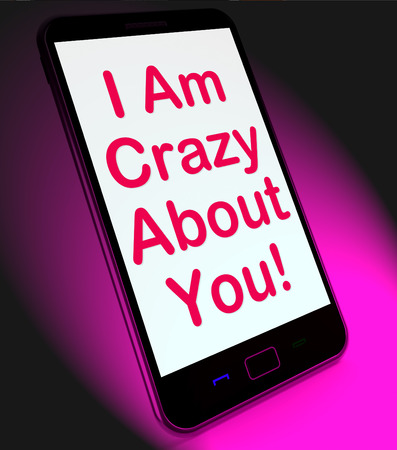 about you: I Am Crazy About You On Mobile Meaning Love