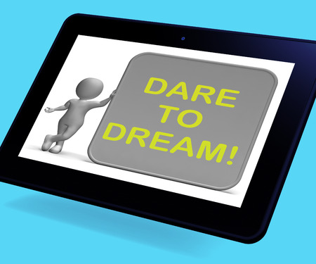 Dare To Dream Tablet Showing Wishes And Aspirations