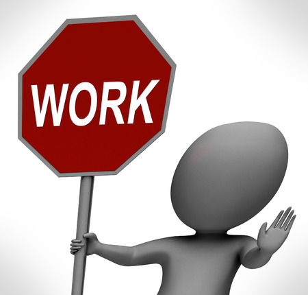 drudgery: Work Red Stop Sign Showing Stopping Difficult Working Labour