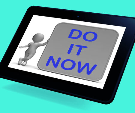 immediate: Do It Now Tablet Showing Encouraging Immediate Action