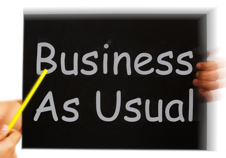 usual: Business As Usual Message Meaning Routine And Normality