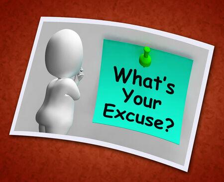 excuse: Whats Your Excuse Photo Meaning Explain Procrastination Stock Photo