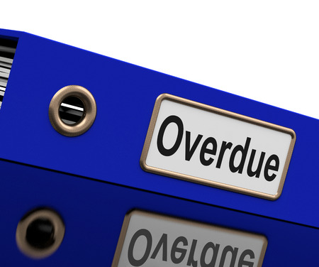 overdue: File Overdue Meaning Behind Time And Delayed