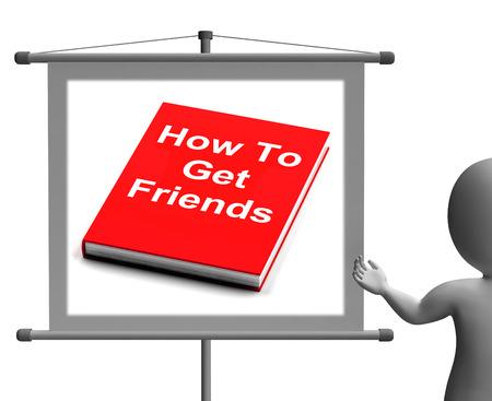vie sociale: Comment faire pour obtenir Amis signe montrant bienvenus Vie sociale