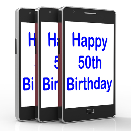 turns of the year: Happy 50th Birthday Smartphone Meaning Turning Fifty Stock Photo