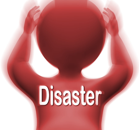 calamity: Disaster Man Meaning Crisis Calamity Or Catastrophe Stock Photo