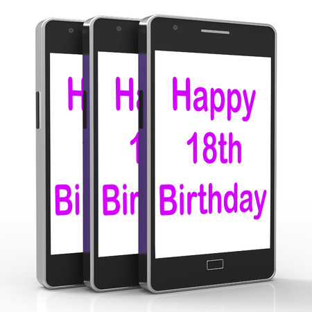 18th: Happy 18th Birthday On Phone Meaning Eighteen Stock Photo