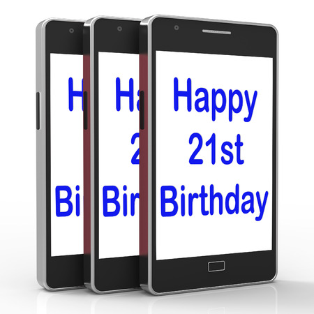 turns of the year: Happy 21st Birthday Smartphone Showing Congratulating On Twenty One Years