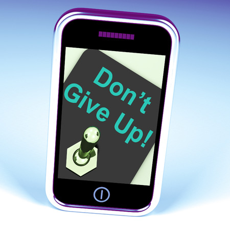persevere: Dont Give Up Switch Showing Determination Persist And Persevere